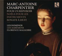 Charpentier: Pour un reposoir - Noëls sur les instruments - Sonate à 8