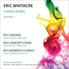 Whitacre: Choral Works, Vol. 2