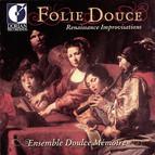 Chamber Music (Renaissance) – Praetorius, M. / Galilei, V. / Haussmann, V. / Widmann, E. / Schein, J.H. (Folie Douce)