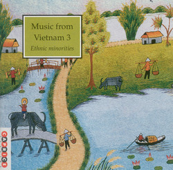 Music From Vietnam, Vol. 3: Ethnic Minorities