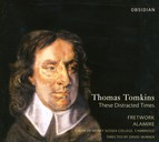 Tomkins, T.: Choral Music (These Distracted Times)
