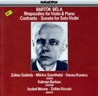 Bartók: Rhapsodies for Violin and Piano, Contrasts, Sonata for Solo Violin