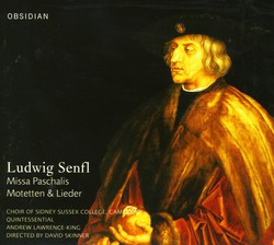 Senfl, L.: Missa Paschalis / Motets / Lieder