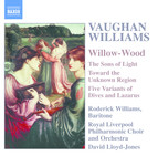 Vaughan Williams: Willow-Wood / the Sons of Light / Toward the Unknown Region