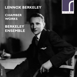 Lennox Berkeley: Chamber Works