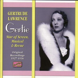 Lawrence, Gertrude: Star of Screen, Musical and Review (1926-1936)