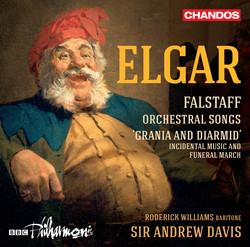 Elgar: Falstaff, Orchestral Songs and Grania & Diarmid