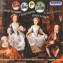 Mozart, L.: Toy Symphony / Sleigh Ride / Mozart: Les Petits Riens / Sussmayr: Das Namensfest