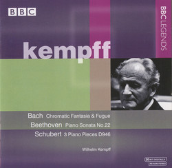 Kempff - Bach: Chromatic Fantasia and Fugue - Beethoven: Piano Sonata No. 22 - Schubert: 3 Piano Pieces