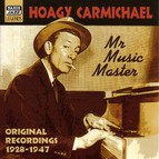 Carmichael, Hoagy: Mr Music Master (1928-1947)