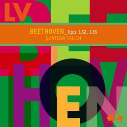 Beethoven: Opp. 132, 135