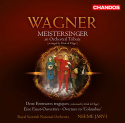 Wagner: Meistersinger - Deux Entreactes tragiques - Eine Faust-Overture - Overture to Columbus