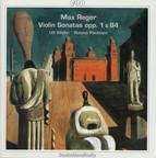 Reger: Complete Violin Sonatas, Vol. 1