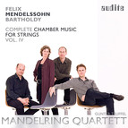 Mendelssohn: Complete Chamber Music for Strings, Vol. 4