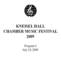 Kneisel Hall Program 6: July 24, 2009
