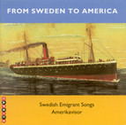 From Sweden To America - Swedish Emigrant Songs