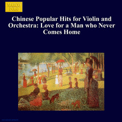 Chinese Popular Hits for Violin and Orchestra: Love for A Man Who Never Comes Home