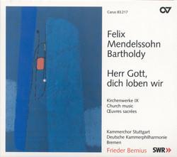 Mendelssohn, Felix: Church Music, Vol. 9 - Herr Gott, Dich Loben Wir / Kommt, Lasst Uns Anbeten