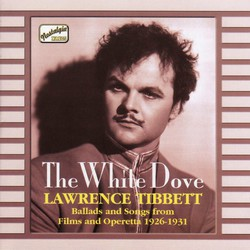 Tibbett, Lawrence: The White Dove (1926-1931)