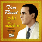 Rossi, Tino: Ecoutez Les Mandolines (1933-1950)