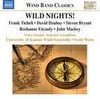 Ticheli, F.: Wild Nights! / Etezady, R.: Anahita / Mackey, J.: Soprano Saxophone Concerto