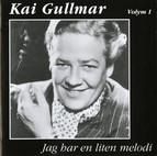 Kai Gullmar - Jag har en liten melodi