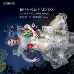 Carolyn Sampson – Reason in Madness
