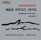 Ernst Bloch - Trois Poèmes Juifs