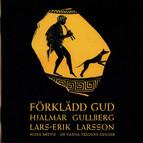 Larsson: Forkladd gud - Missa brevis - De nakna tradens sanger