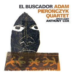 Adam Pieronczyk Quartet: El Buscador