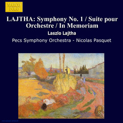 Lajtha: Symphony No. 1 / Suite Pour Orchestre / In Memoriam