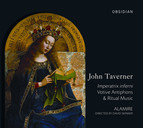 John Taverner - Imperatrix Inferni - Votive Antiphons