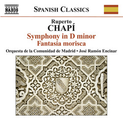 Chapi, R.: Symphony in D Minor / Fantasia Morisca