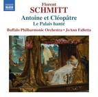Schmitt: Antoine et Cléopâtre, Op. 69 & Le palais hanté, Op. 49