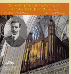 Noble: The Complete Organ Works, Vol. 3 (Final Volume)