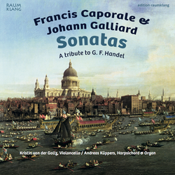 Francis Caporale & Johann Galliard: Sonatas