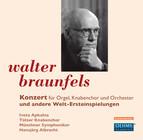 Braunfels: Konzert und andere Welt-Ersteinspielungen