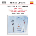 Blancafort, M.: Piano Music, Vol. 1  - Peces De Joventut / Cancons De Muntanya / Notes D'Antany
