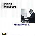 The Piano Masters: Vladimir Horowitz (1930-1947)