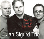 Jan Sigurd Trio: Love Is A Dog That Bites