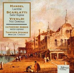 Handel: O numi eterni - Scarlatti: Salve regina - Vivaldi: Nisi Dominus