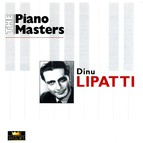 The Piano Masters: Dinu Lipatti (1941-1948)