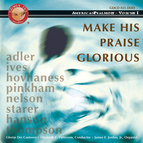 Make His Praise Glorious - American Psalmody, Vol. 1