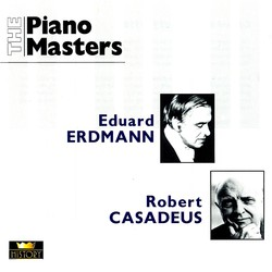 The Piano Masters: Eduard Erdmann / Robert Casadesus (1928-1960)