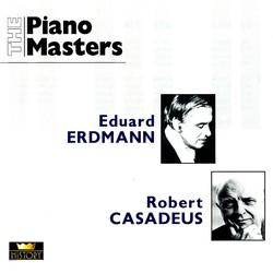 The Piano Masters: Eduard Erdmann / Robert Casadesus (1928-1960)