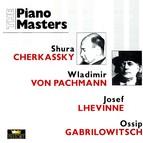 The Piano Masters: Shura Cherkassky / Von Pachmann / Lhevinne Gabrilowitsch (1915-1936)