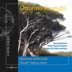 Respighi: Quartetto dorico - Violin Sonata - 6 Pezzi