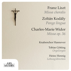 Liszt: Missa choralis - Kodály: Pange lingua - Widor: Mass