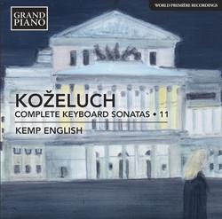 Koželuch: Complete Keyboard Sonatas, Vol. 11