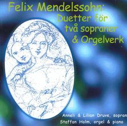 Mendelssohn: Duetter för två sopraner & Orgelverk